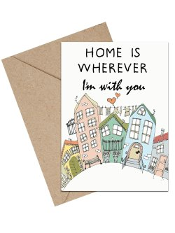 Home Is Whereever I'm With You/Houses A6 kort