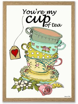 You're My Cup of Tea A4 plakat