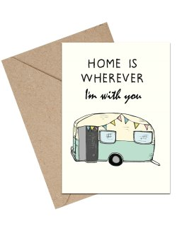 Home Is Whereever I'm With You/Camping A6 kort